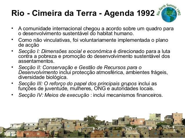 Rio - Cimeira da Terra - Agenda 1992 21 • A comunidade internacional chegou a acordo sobre um quadro para o desenvolviment...
