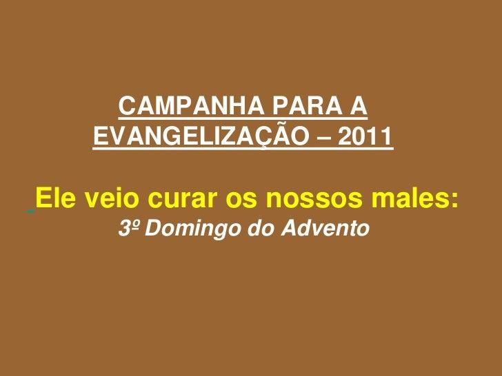 Campanha para a evangelização – 2011 iii
