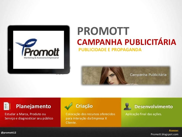 PROMOTT<br />CAMPANHA PUBLICITÁRIA<br />PUBLICIDADE E PROPAGANDA<br />Criação<br />Planejamento<br />Desenvolvimento<br />...
