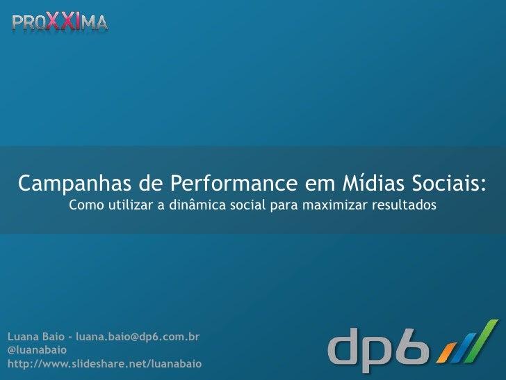 Campanhas de Performance em Mídias Sociais:                Como utilizar a dinâmica social para maximizar resultadosLuana ...