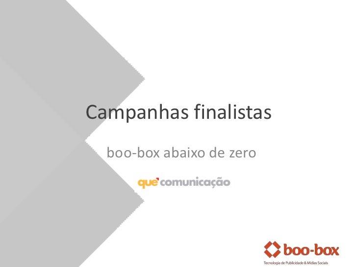 Campanhas finalistas  boo-box abaixo de zero