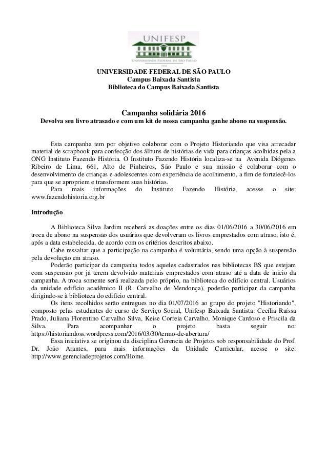 UNIVERSIDADE FEDERAL DE SÃO PAULO Campus Baixada Santista Biblioteca do Campus Baixada Santista Campanha solidária 2016 De...