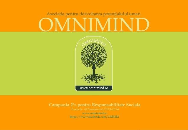Asociatia pentru dezvoltarea potenţialului umanOMNIMIND Campania 2% pentru Responsabilitate Sociala           Proiecte @Om...