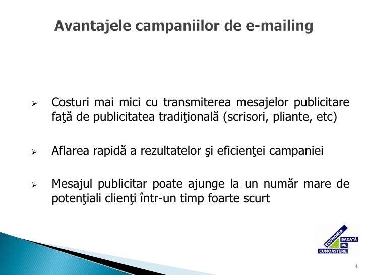mesaje publicitare trans-mise la un număr mare de utilizatori de Internet</li></li></ul><li>4<br />Avantajelecampaniilor d...