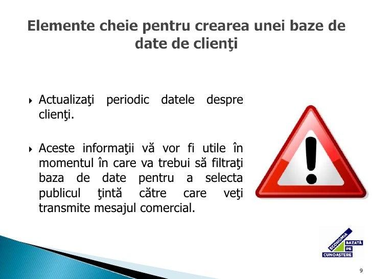 8<br />Paşi pentru crearea unei baze de date cu informaţii despre clienţi<br />Adresa de e-mail<br />Nume, Prenume<br />Te...