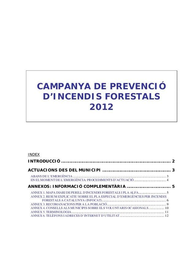 CAMPANYA DE PREVENCIÓ D'INCENDIS FORESTALS 2012 INDEX INTRODUCCIÓ ...........................................................