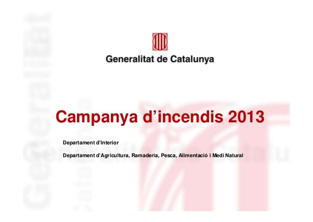 Identificació deldepartament o organismeCampanya d'incendis 2013Departament d'InteriorDepartament d'Agricultura, Ramaderia...
