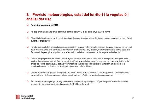 Previsions campanya 2013No esperem una campanya continua com la del 2012 o les dels anys 2005 o 1994El perill de l'estiu r...