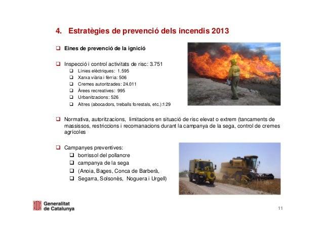 Eines de prevenció de la ignicióInspecció i control activitats de risc: 3.751Línies elèctriques: 1.595Xarxa viària i fèrri...