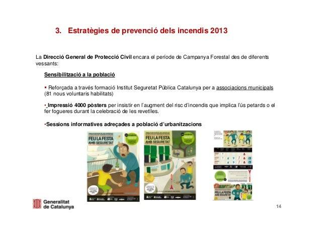 14Sensibilització a la poblacióReforçada a través formació Institut Seguretat Pública Catalunya per a associacions municip...