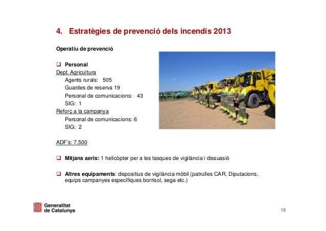 Operatiu de prevencióPersonalDept. AgriculturaAgents rurals: 505Guardes de reserva 19Personal de comunicacions: 43SIG: 1Re...