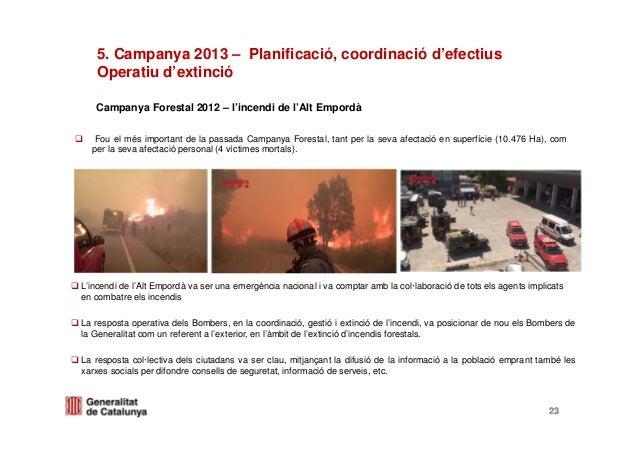 Campanya Forestal 2012 – l'incendi de l'Alt EmpordàFou el més important de la passada Campanya Forestal, tant per la seva ...
