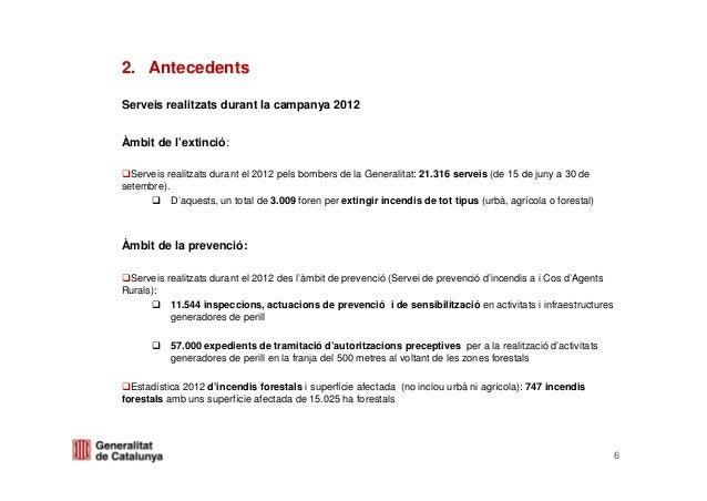 Àmbit de l'extinció:Serveis realitzats durant el 2012 pels bombers de la Generalitat: 21.316 serveis (de 15 de juny a 30 d...