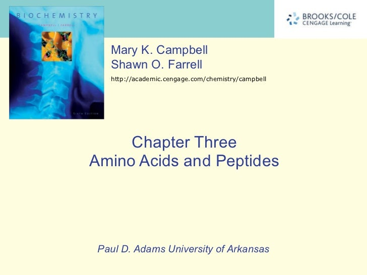 Chapter Three Amino Acids and Peptides Paul D. Adams University of Arkansas Mary K. Campbell Shawn O. Farrell http://acade...