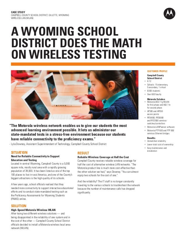 CASE STUDY CAMPBELL COUNTY SCHOOL DISTRICT, GILLETTE, WYOMING WIRELESS LAN (WLAN)  A WYOMING SCHOOL DISTRICT DOES THE MATH...