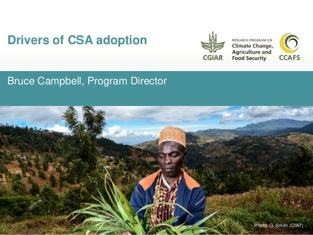 Bruce Campbell, Program Director Drivers of CSA adoption Photo: G. Smith (CIAT)