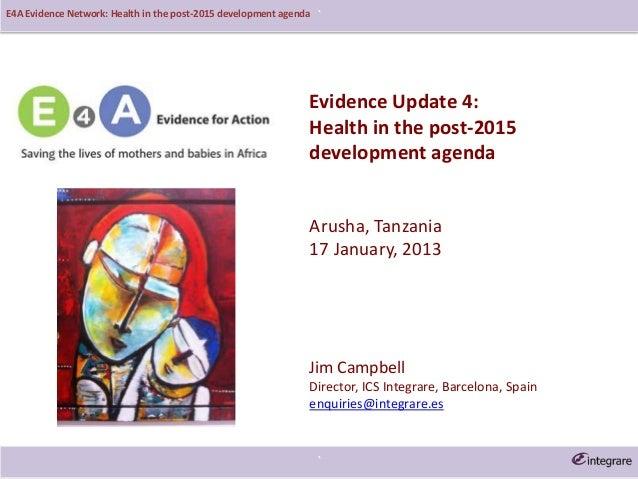 E4A Evidence Network: Health in the post-2015 development agenda   `                                                      ...