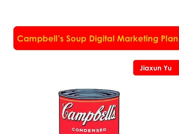 Campbell's Soup Digital Marketing Plan                            Jiaxun Yu
