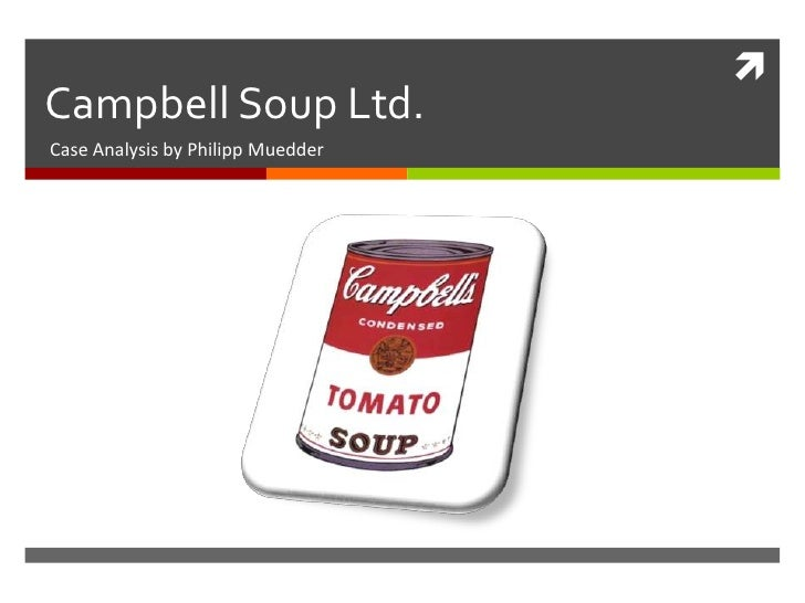 Campbell Soup Ltd.<br />Case Analysis by Philipp Muedder<br />