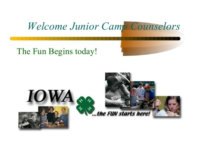 Welcome Junior Camp Counselors The Fun Begins today!