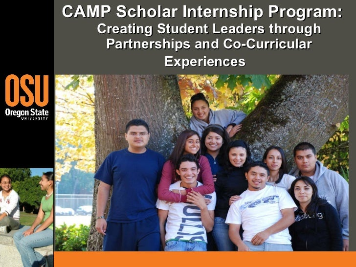 <ul><li>CAMP Scholar Internship Program:   Creating Student Leaders through Partnerships and Co-Curricular Experiences   <...