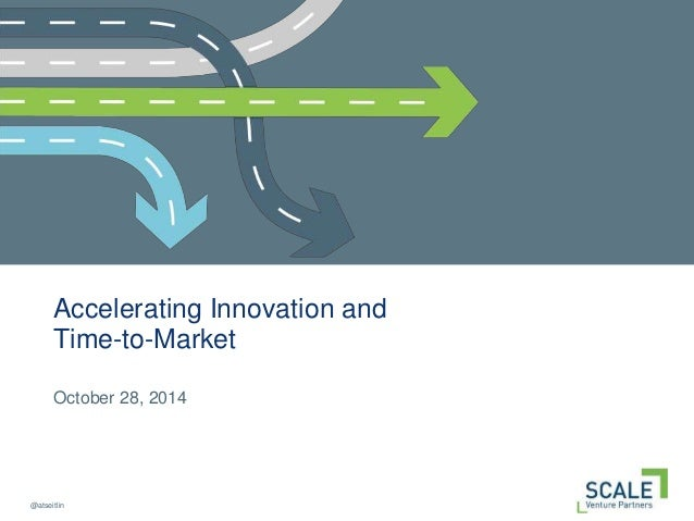 @atseitlin Accelerating Innovation and Time-to-Market October 28, 2014