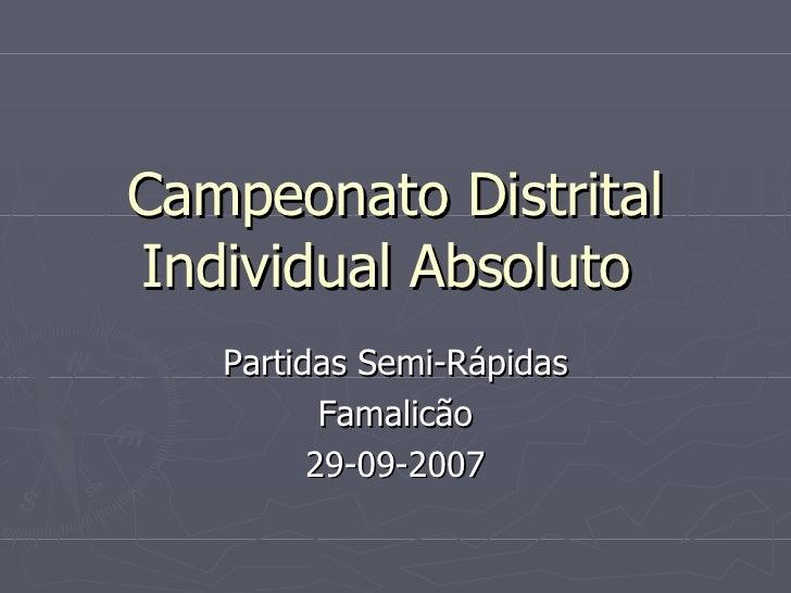 Campeonato Distrital Individual Absoluto  Partidas Semi-Rápidas Famalicão 29-09-2007