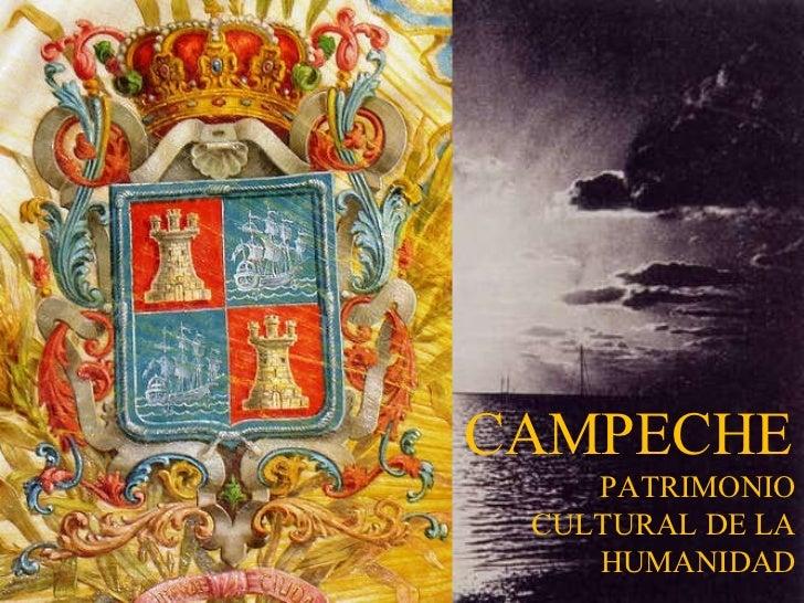 CAMPECHE PATRIMONIO CULTURAL DE LA HUMANIDAD