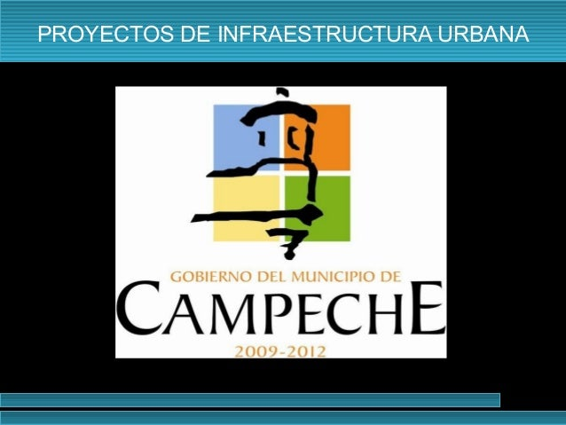 PROYECTOS DE INFRAESTRUCTURA URBANA