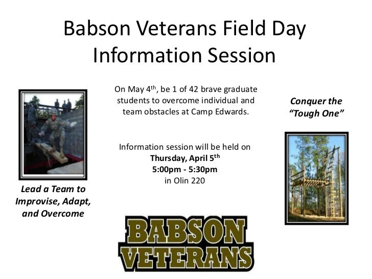 Babson Veterans Field Day             Information Session                    On May 4th, be 1 of 42 brave graduate        ...