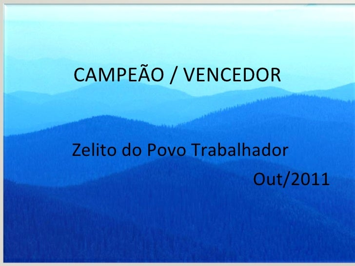 CAMPEÃO / VENCEDOR Zelito do Povo Trabalhador Out/2011