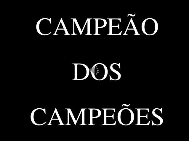 CAMPEÃO DOS CAMPEÕES