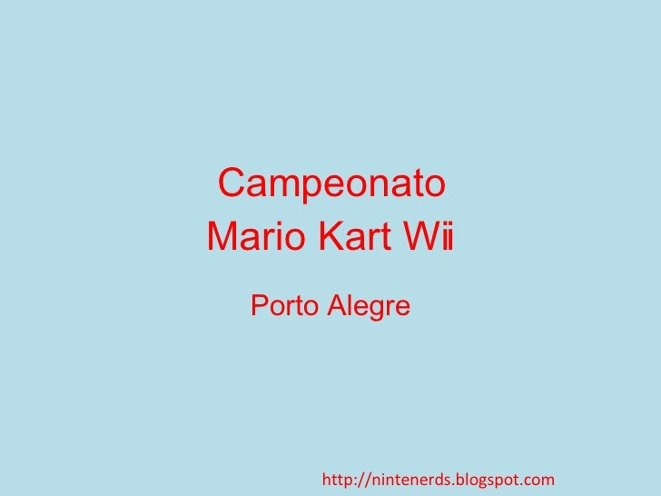 Campeonato Mario Kart Wii Porto Alegre http://nintenerds.blogspot.com