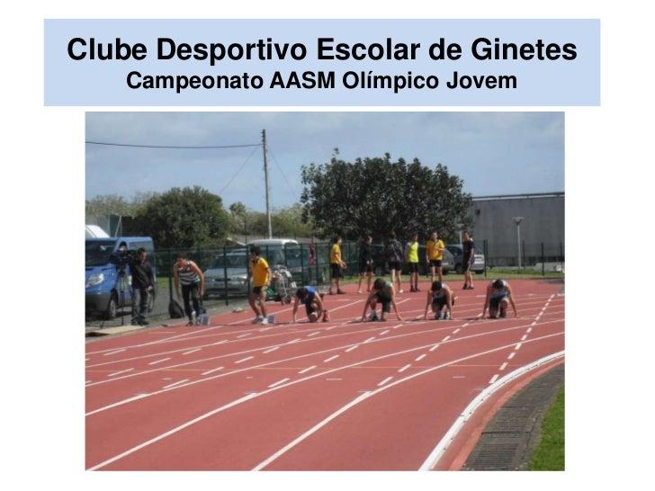Clube Desportivo Escolar de Ginetes Campeonato AASM Olímpico Jovem<br />