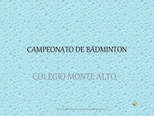 CAMPEONATO DE BÁDMINTON COLEGIO MONTE ALTO Torneobatminton14ceipmontealto.blogspot.com 1