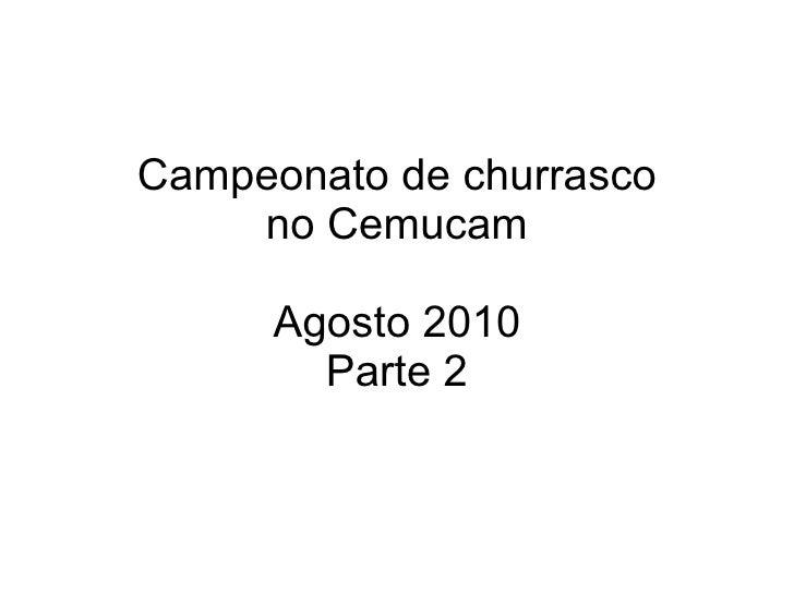 Campeonato de churrasco no Cemucam Agosto 2010 Parte 2