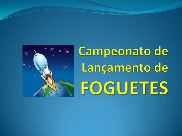 Campeonato de Lançamento de FOGUETES<br />