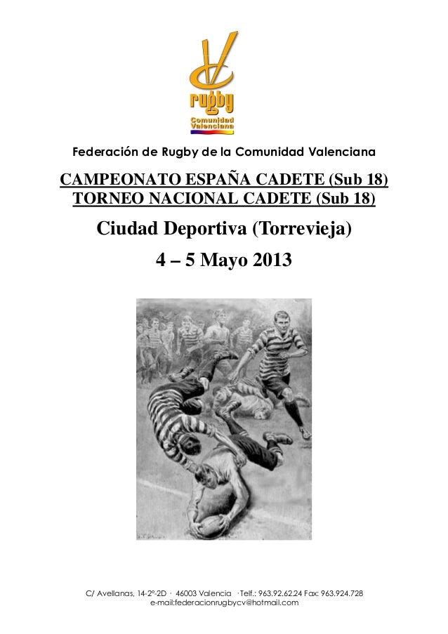 Federación de Rugby de la Comunidad ValencianaCAMPEONATO ESPAÑA CADETE (Sub 18) TORNEO NACIONAL CADETE (Sub 18)     Ciudad...