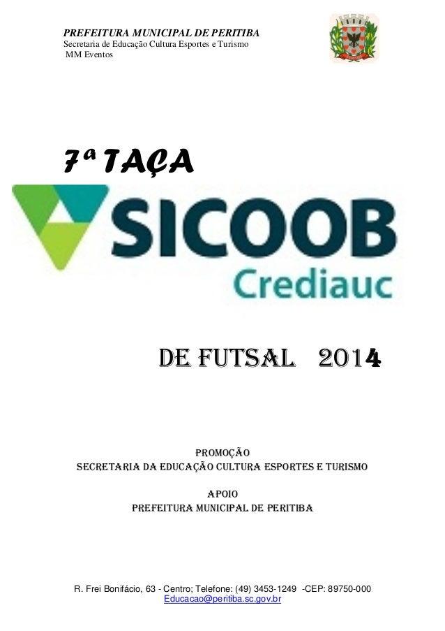 PREFEITURA MUNICIPAL DE PERITIBA Secretaria de Educação Cultura Esportes e Turismo MM Eventos R. Frei Bonifácio, 63 - Cent...