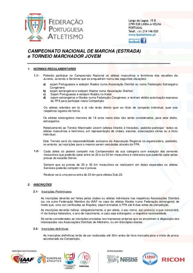CAMPEONATO NACIONAL DE MARCHA (ESTRADA) e TORNEIO MARCHADOR JOVEM 1.  NORMAS REGULAMENTARES 1.1-  Poderão participar no...