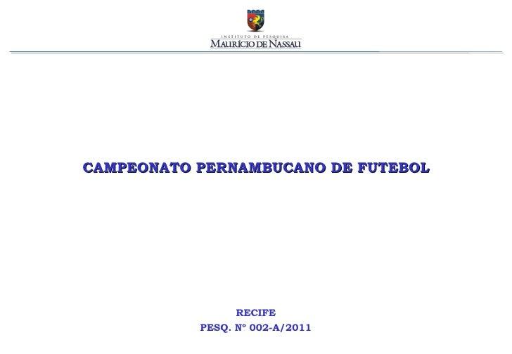 CAMPEONATO PERNAMBUCANO DE FUTEBOL RECIFE PESQ. Nº 002-A/2011
