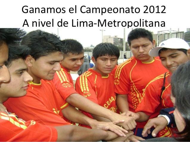 Ganamos el Campeonato 2012A nivel de Lima-Metropolitana