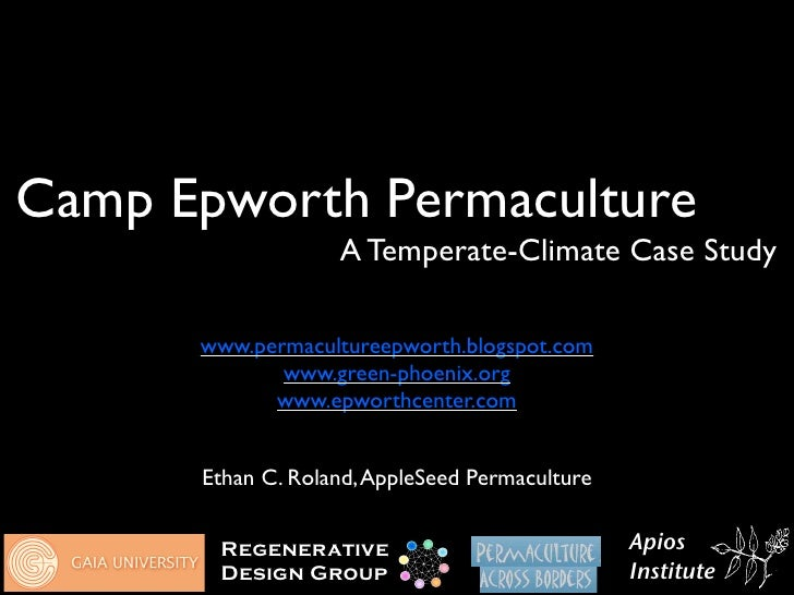 Camp Epworth Permaculture                    A Temperate-Climate Case Study        www.permacultureepworth.blogspot.com   ...