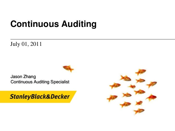 Continuous AuditingJuly 01, 2011Jason ZhangContinuous Auditing Specialist