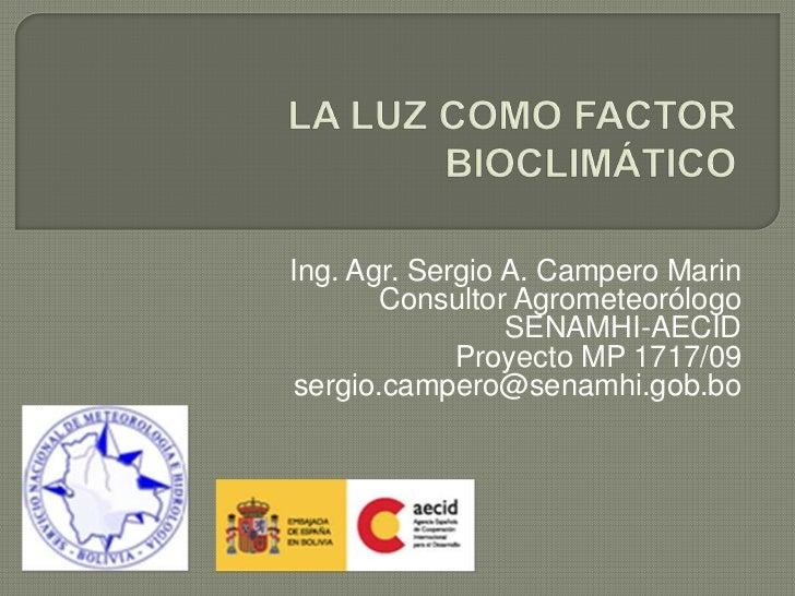 Ing. Agr. Sergio A. Campero Marin       Consultor Agrometeorólogo                 SENAMHI-AECID             Proyecto MP 17...