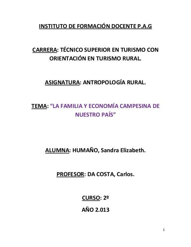 1 INSTITUTO DE FORMACIÓN DOCENTE P.A.G CARRERA: TÉCNICO SUPERIOR EN TURISMO CON ORIENTACIÓN EN TURISMO RURAL. ASIGNATURA: ...