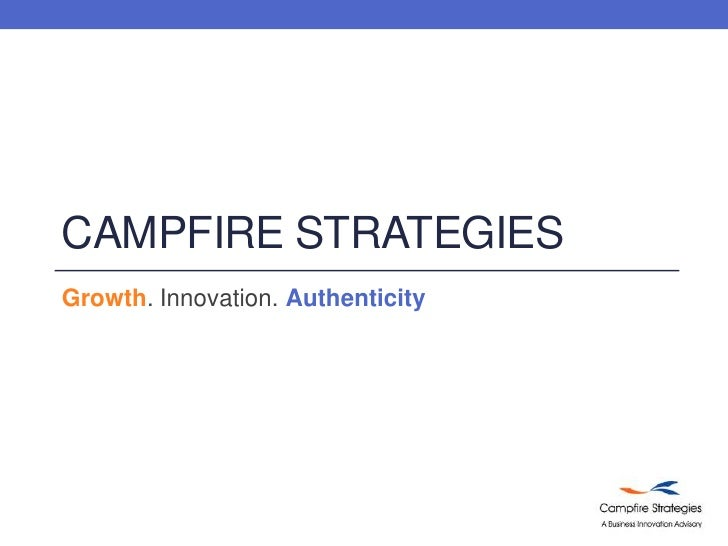 Campfire Strategies<br />Growth. Innovation. Authenticity<br />