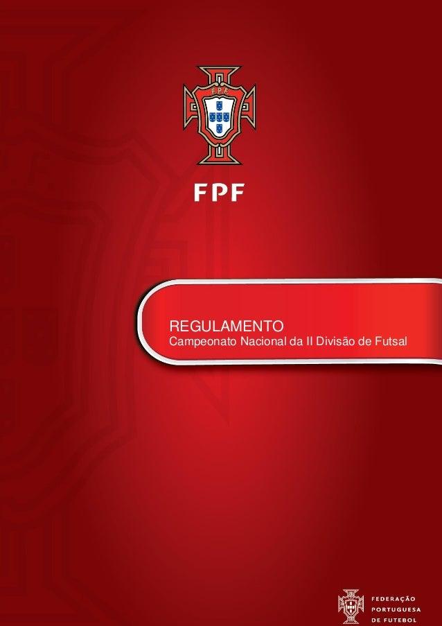 1 REGULAMENTO Campeonato Nacional da II Divisão de Futsal