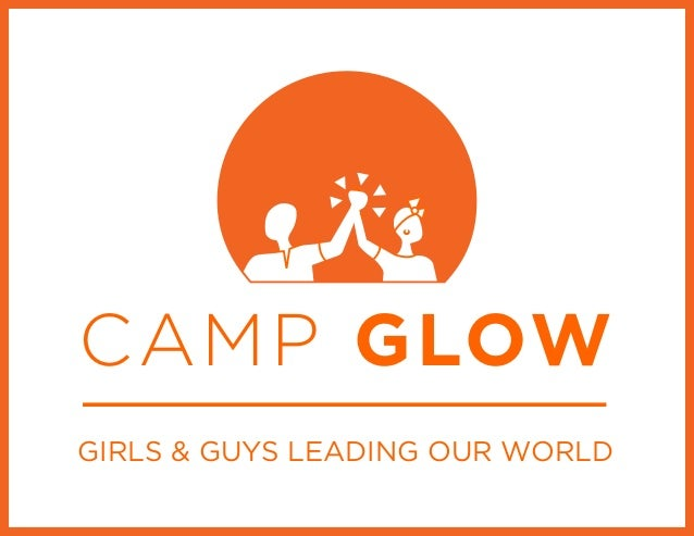 GIRLS & GUYS LEADING OUR WORLDCAMP GLOW