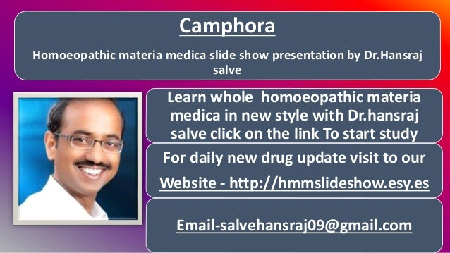 Camphora Homoeopathic materia medica slide show presentation by Dr.Hansraj salve Learn whole homoeopathic materia medica i...